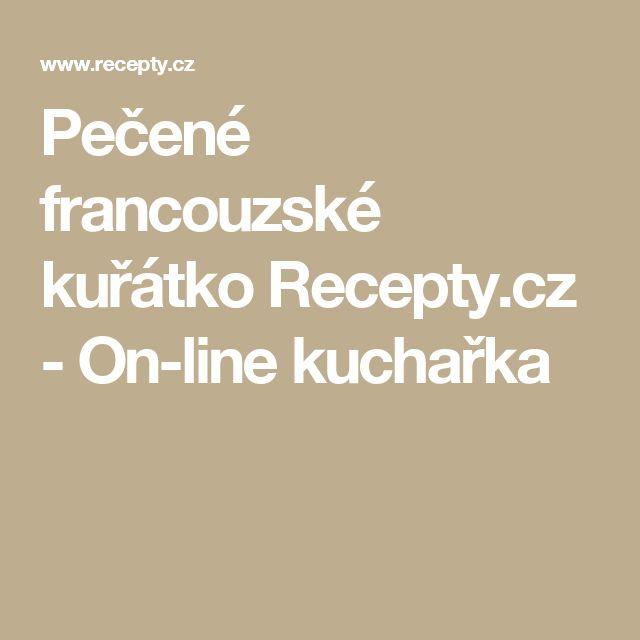 Pečené francouzské kuřátko Recepty.cz - On-line kuchařka