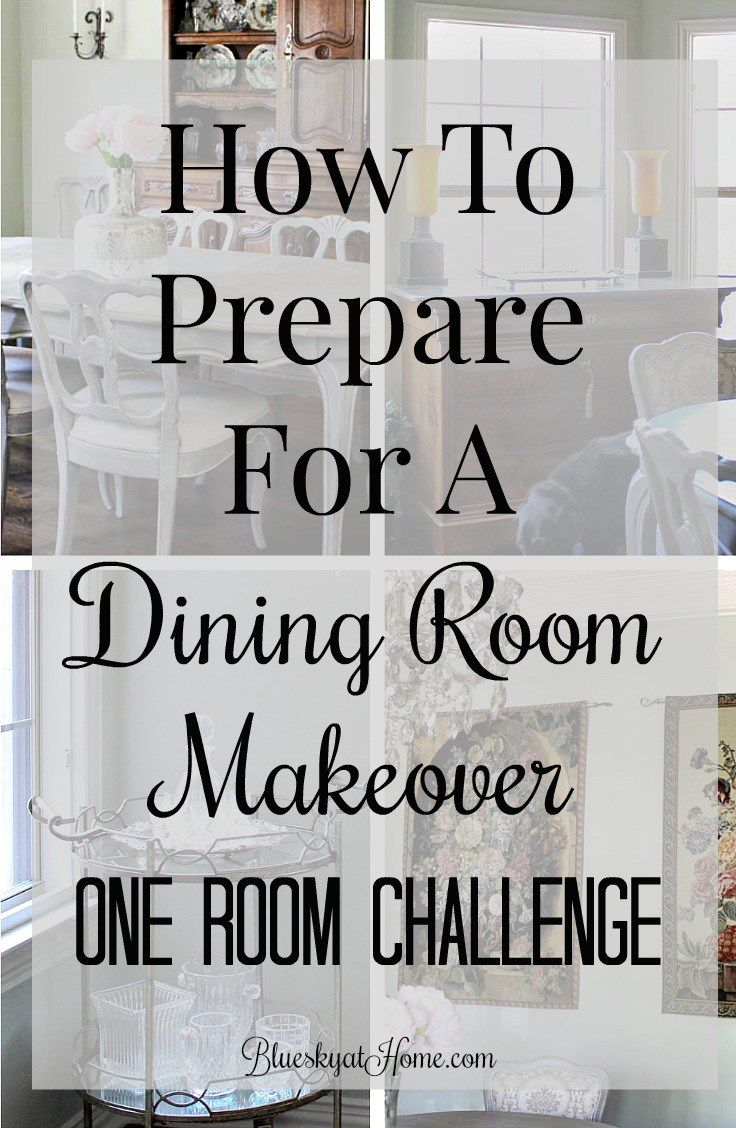 How To Prepare For A Dining Room Makeover Orc Dining Room Home