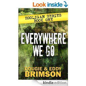 Everywhere We Go: Hooligan Series - Book One