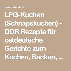 LPG-Kuchen (Schnapskuchen) - DDR Rezepte für ostdeutsche Gerichte zum Kochen, Backen, Trinken & alles über ostdeutsche Küche   Erichs kulinarisches Erbe