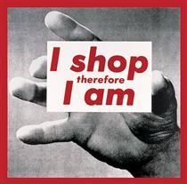 Untitled (I shop therefore I am) - Barbara Kruger