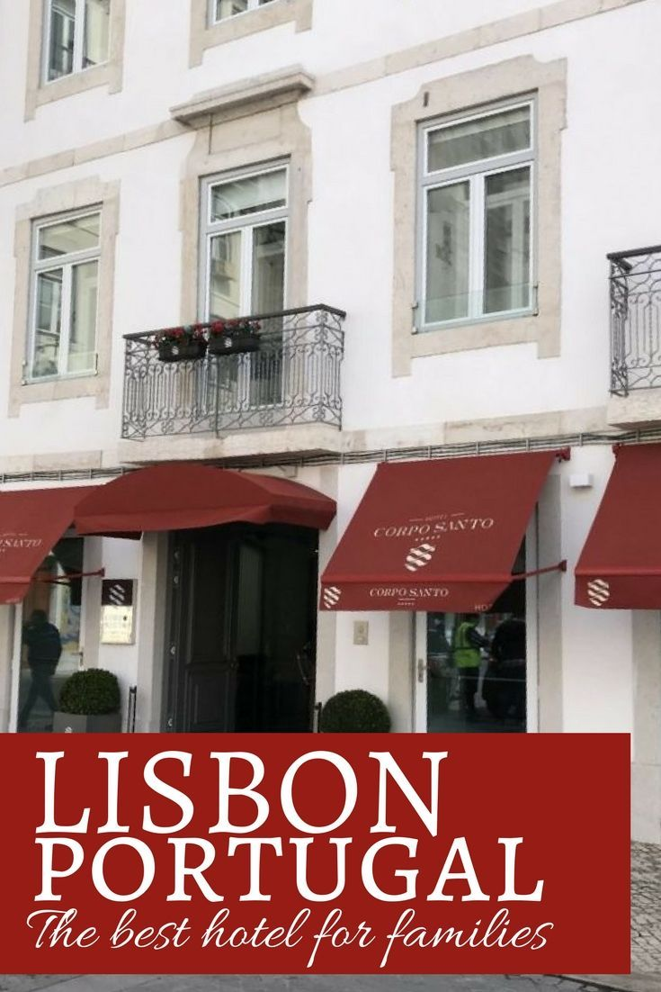 The Best Hotel In Lisbon The Corpo Santo Lisbon Portugal Best Hotels In Lisbon Best Hotels Lisbon