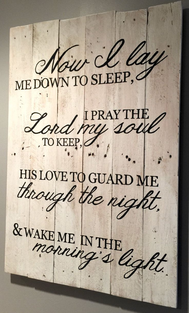 "Vintage Pallet Sign - ""Now I lay me down to sleep"" Poem by RefineYourPallet on Etsy https://www.etsy.com/listing/254800170/vintage-pallet-sign-now-i-lay-me-down-to"