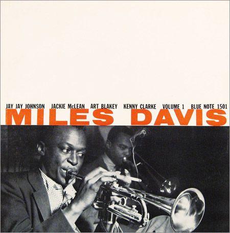 "Miles Davis, vol. 1   Label: Blue Note 1501   12"" LP 1955 Design: John Hermansader   Photo: Francis Wolff"