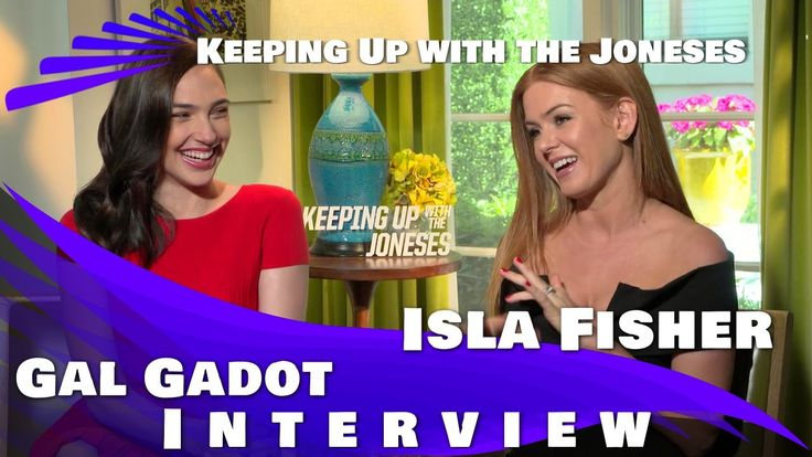 Keeping Up with the Joneses - Gal Gadot and Isla Fisher Interview