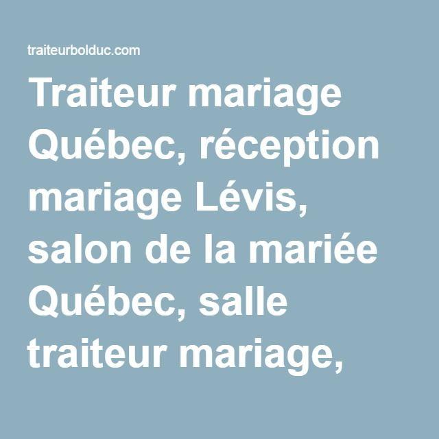 traiteur mariage qubec rception mariage lvis salon de la marie qubec salle traiteur - Traiteur Mariage Pas Cher Ile De France
