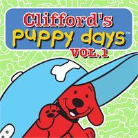 Clifford's Puppy Days, Vol. 1 by Clifford's Puppy Days