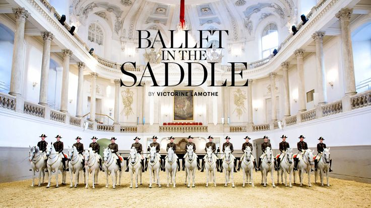 Ballet in the Saddle - Dressage at The Spanish Riding School in Vienna