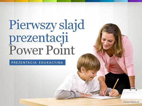 Prezentacja Edukacyjna http://www.powerslajdy.pl/pl/p/Prezentacja-Edukacyjna-1/76#prettyPhoto