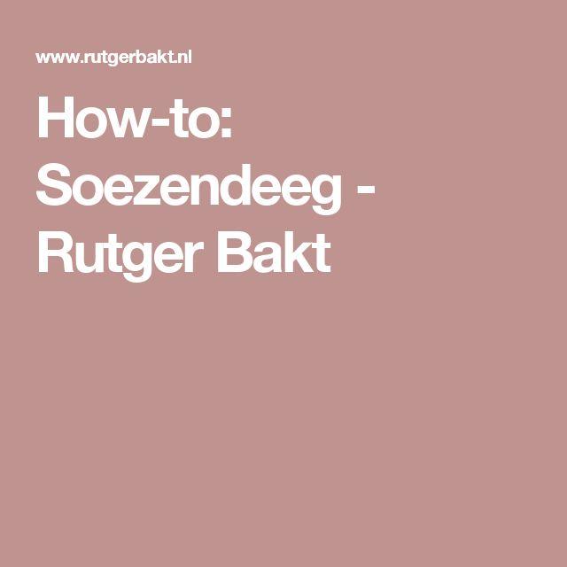 How-to: Soezendeeg - Rutger Bakt