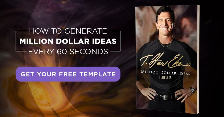 FINALLY T. Harv Eker Reveals His Secret To Generate Million Dollar Ideas In 60 Seconds Or Less Without Any Prior Business Skills Or Experience