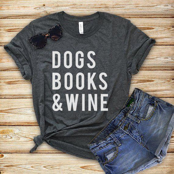 Dogs Books And Wine T Shirt Dog Shirt Dog Lovers Unisex Tshirt