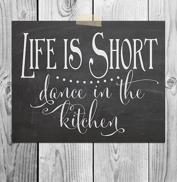 Life Is Short  Dance In The Kitchen  by ScubamouseStudiosJr, $5.00  My first creation using my new Cantoni and Great Bromwich fonts!!  Exciting!!!