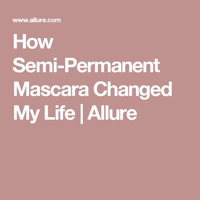 How Semi-Permanent Mascara Changed My Life | Allure