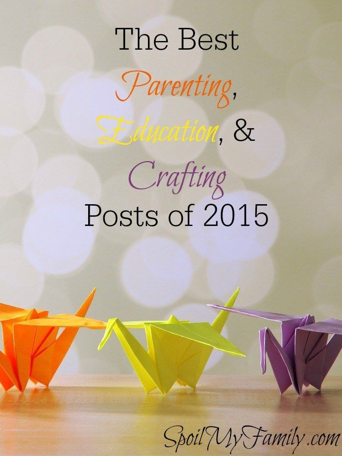I love that here, in one place, I can find so many great posts. This really is the best of 2015 for parenting, education, and craft posts! Woot!