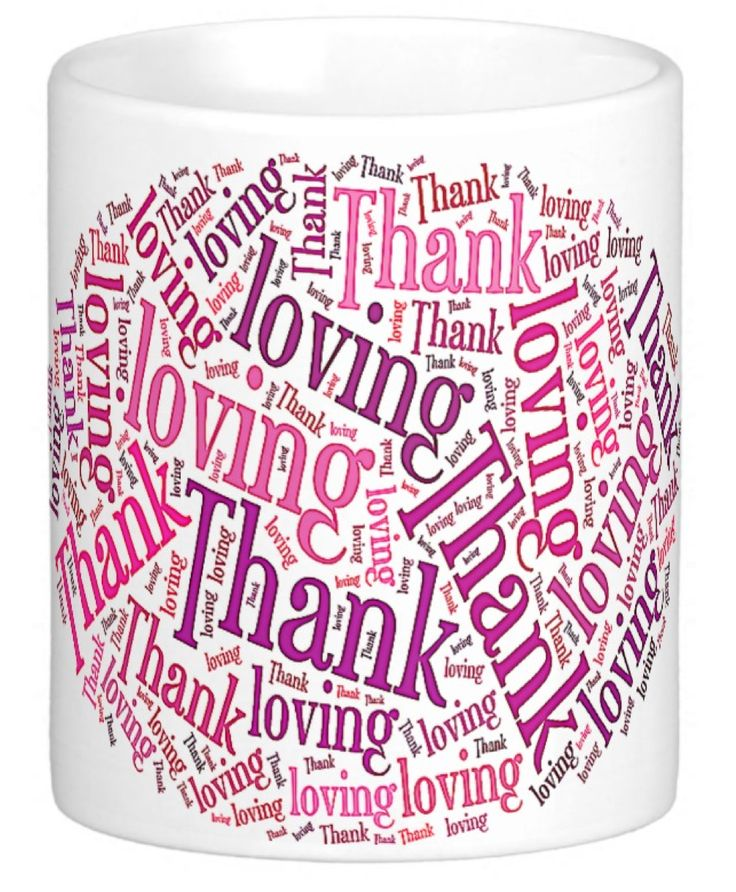 """When your partner is drinking their morning coffee, this lovely message - """"Thank You For Loving Me"""" -  is staring you in the face. How do you feel? A good start to your day? This kind Word Art is in pinkish tones to give the message added warmth."""