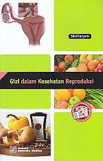 Gizi dalam Kesehatan Reproduksi, Siti Maryam