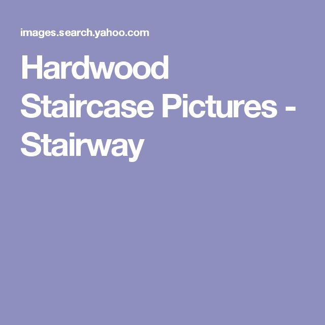 Hardwood Staircase Pictures - Stairway