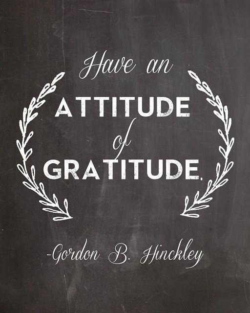 """""""Have an attitude of gratitude."""" -Gordon B. Hinckley // Free November Printable"""
