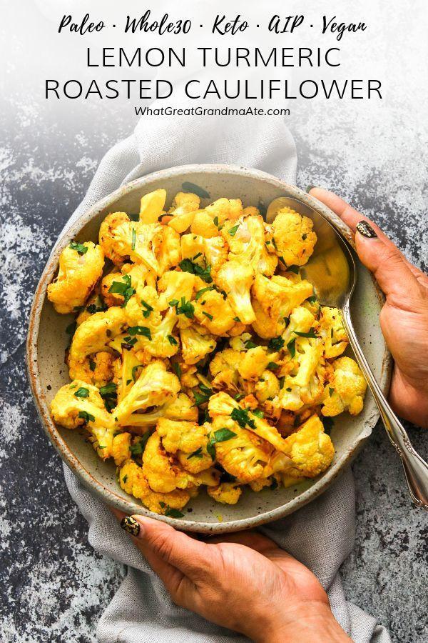 Lemon Turmeric Roasted Cauliflower Paleo Whole30 Aip Keto Vegan