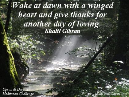 """Wake at dawn with a winged heart and give thanks for another day of loving."" —Khalil Gibran Quote on Giving Thanks"