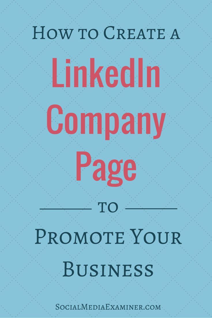 Click for all of the information you need to jump in and create a LinkedIn company page for your business. | Social Media Examiner