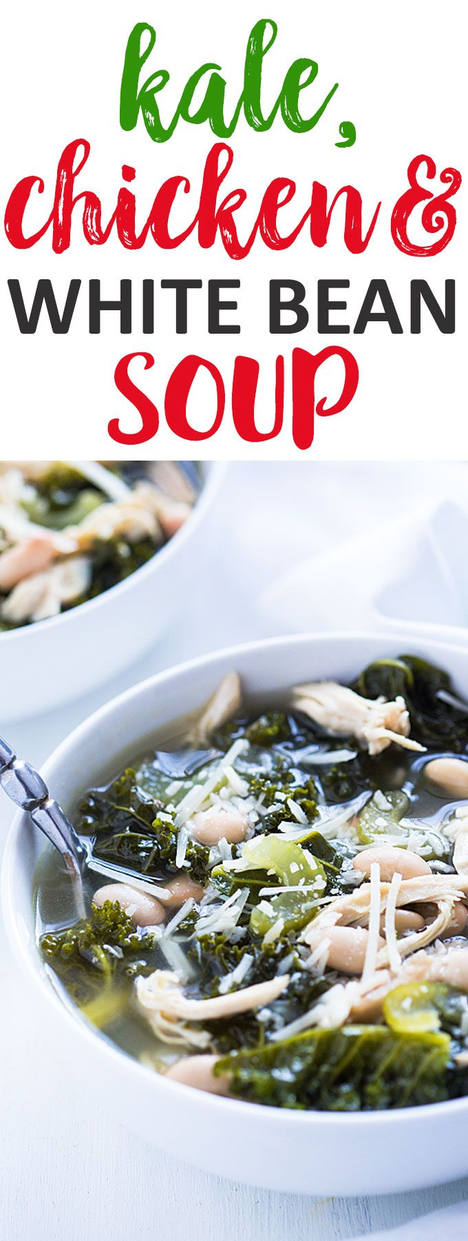 Kale, Chicken and White Bean Soup - A healthy and comforting cold ...