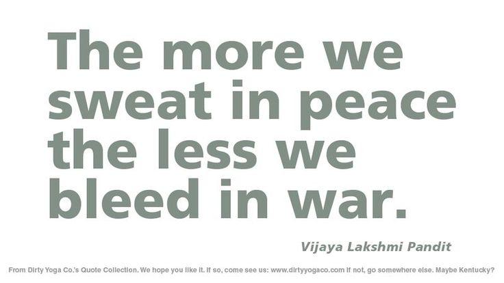 Vijaya Lakshmi Pandit - Dirty Yoga 21 #quotes