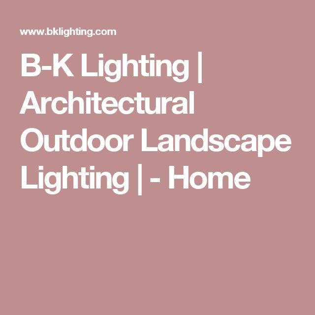 B-K Lighting | Architectural Outdoor Landscape Lighting | - Home  sc 1 st  Pinterest & 42 best Outdoor Lighting images on Pinterest | Outdoor lighting ... azcodes.com