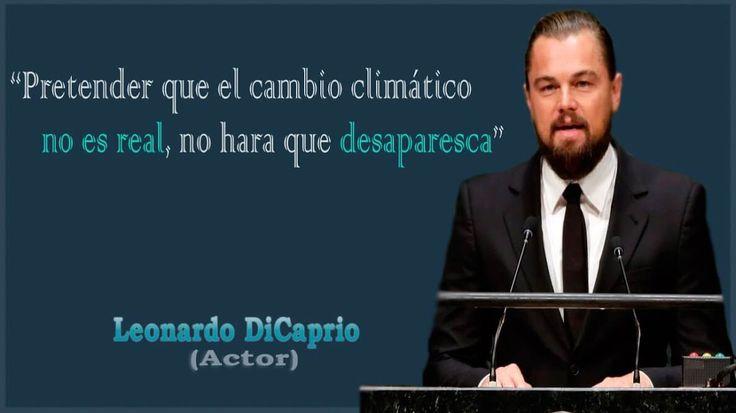 Frase de Leonardo Dicaprio sobre el Cambio Climatico - Pretender que el cambio climático no es real no hará que desaparezca