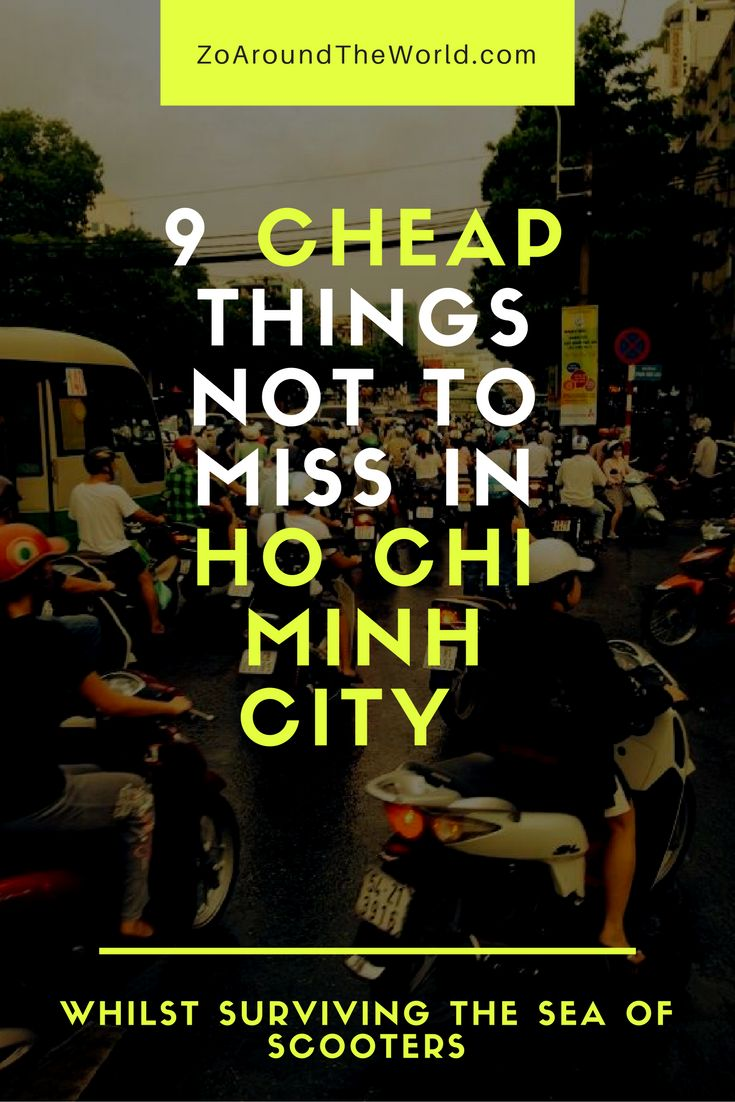 Ho Chi Minh is packed full of things to do! Once you've worked out how to cross a road in this city, here's 9 things not to be missed