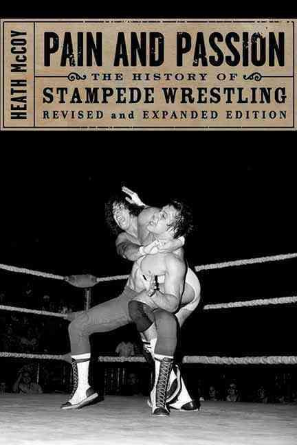 Calgarys Stampede Wrestling spawned some of the biggest wrestling stars in history, from mat kings of the past like Gene Kiniski and Superstar Billy Graham to modern idols like Bret ?Hitman Hart, the