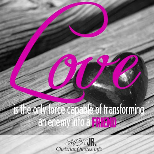 Martin Luther King Jr Quote Love Your Enemy Click For Commentary