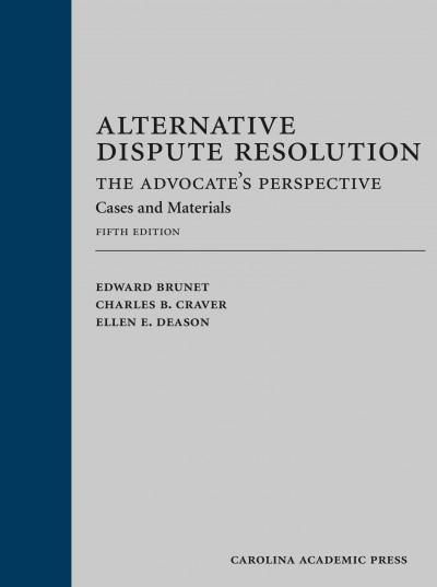 Alternative Dispute Resolution: The Advocate's Perspective - Cases and Materials