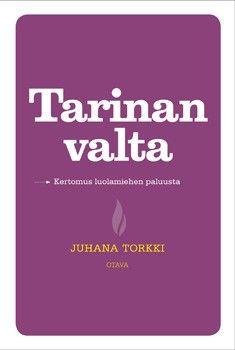 Juhan Torkki: Tarinan Valta.