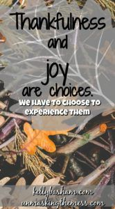 How Do I Find Thankfulness and Joy When I'm Running on Empty? Messes, problems and trying circumstances can put us in a foul mood for the holidays. Being around family, different schedules and stressful situations can make us ask why? We can find joy and thankfulness during these times.