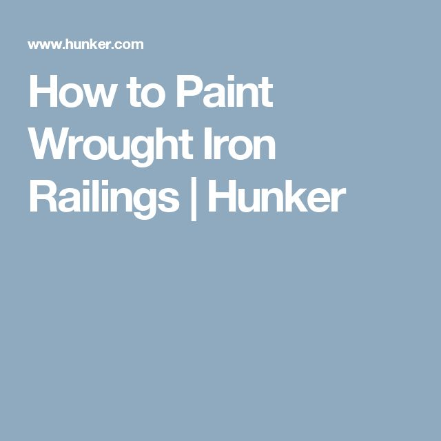 How to Paint Wrought Iron Railings | Hunker