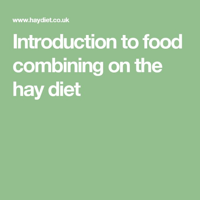 Introduction to food combining on the hay diet