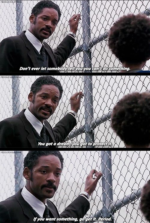 One of my favourite films.  The Pursuit of Happiness | 24 Examples Of Infinite Wisdom From Movie And TV Dads