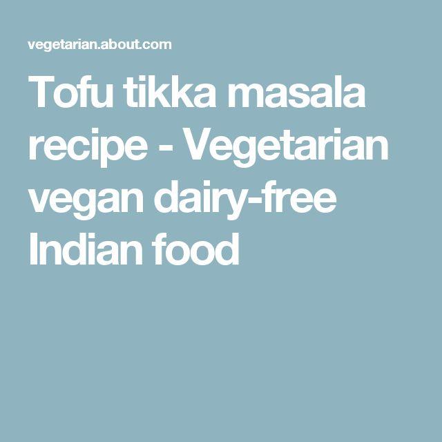 Tofu tikka masala recipe - Vegetarian vegan dairy-free Indian food