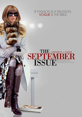 """""""The September Issue"""" - Director R.J. Cutler's documentary offers a rare look inside Vogue as the fashion magazine's influential editor, Anna Wintour, and creative director, Grace Coddington, produce the highly anticipated September issue."""