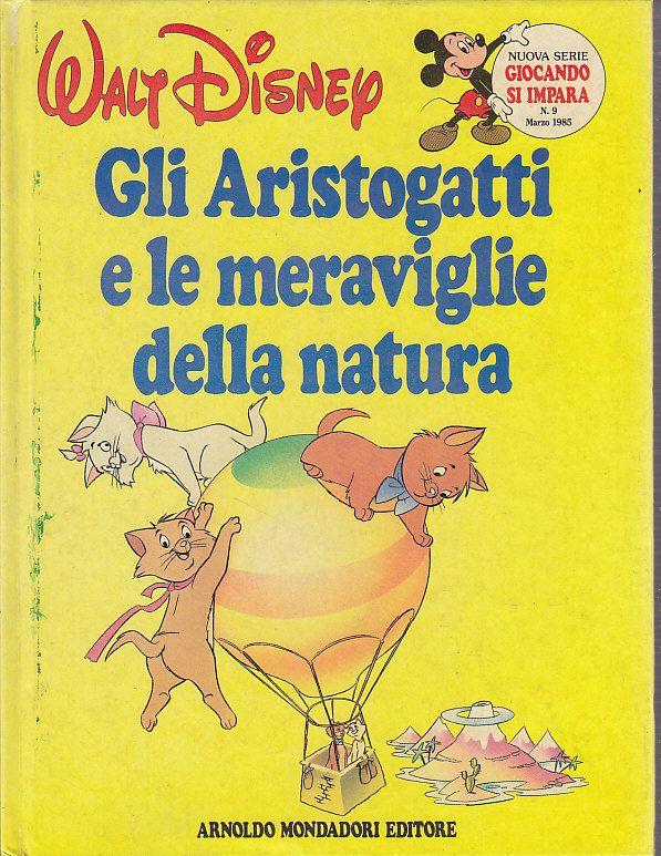 GLI ARISTOGATTI E LE MERAVIGLIE DELLA NATURA di Walt Disney -  Mondadori  1985