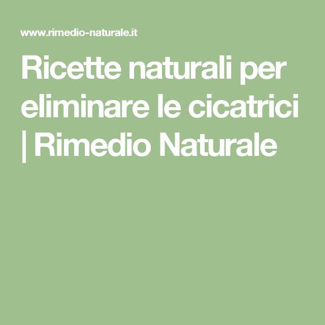 Ricette naturali per eliminare le cicatrici   Rimedio Naturale