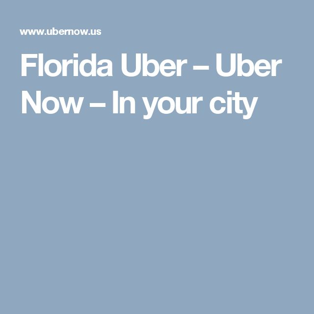 Florida Uber – Uber Now – In your city