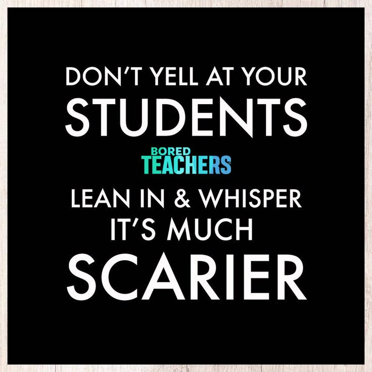 Do not Yell at College students, Whisper, It is A lot Scarier