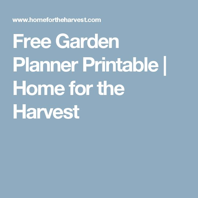 Elegant Free Garden Planner Printable Home for the Harvest