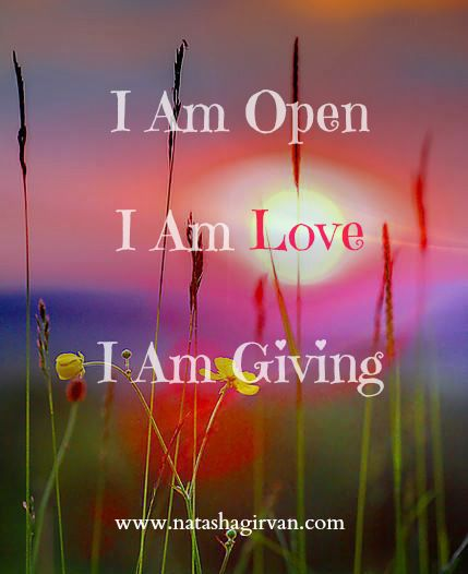 Weekly Mantra For Your Soul: I Am Open, I Am Love, I Am Giving