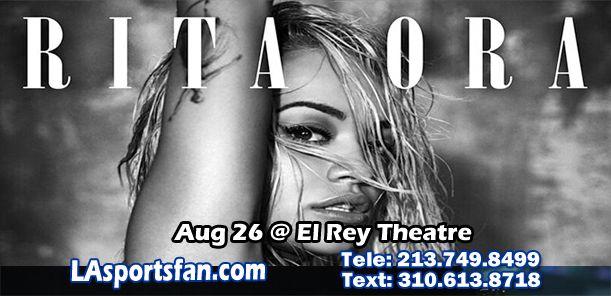 RITA ORA at the El Rey Theatre, Wednesday AUG 26, 9:00PM #RitaOra #ElReyTheartre #Music #Tickets #Concert #LosAngeles