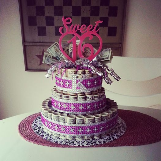 Money Cake For My Daughters Sweet 16