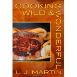 Cooking Wild & Wonderful (Paperback)By L. J. Martin